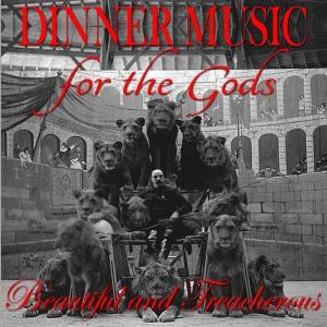 dinner music for the gods