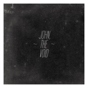 John, The Void