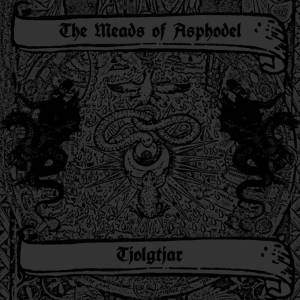 The Meads of Asphodel/Tjolgtjar