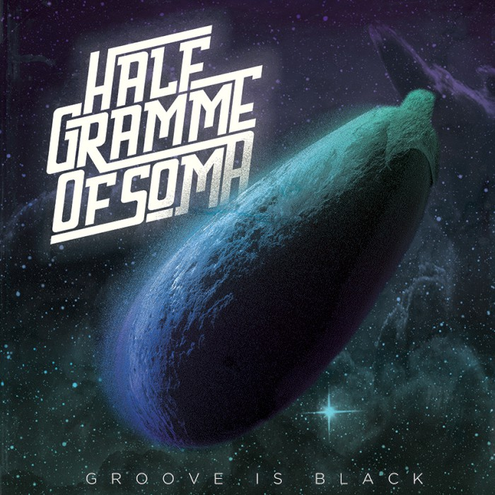 Half Gramme of Soma – Groove Is Black (Review)