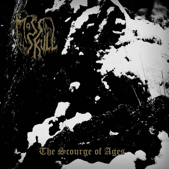 Moss upon the Skull – The Scourge of Ages(Review)