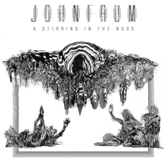John Frum – A Stirring in the Noos(Review)