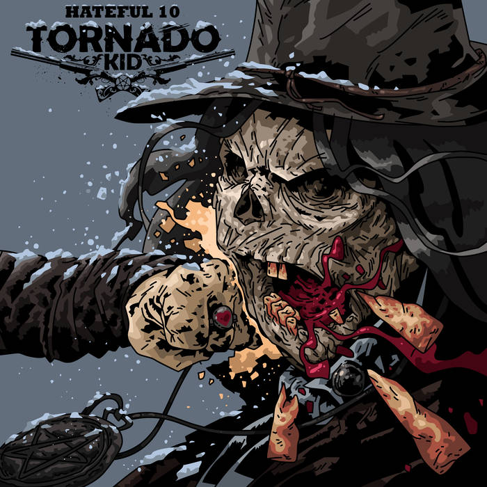 Tornado Kid – Hateful 10 (Review)