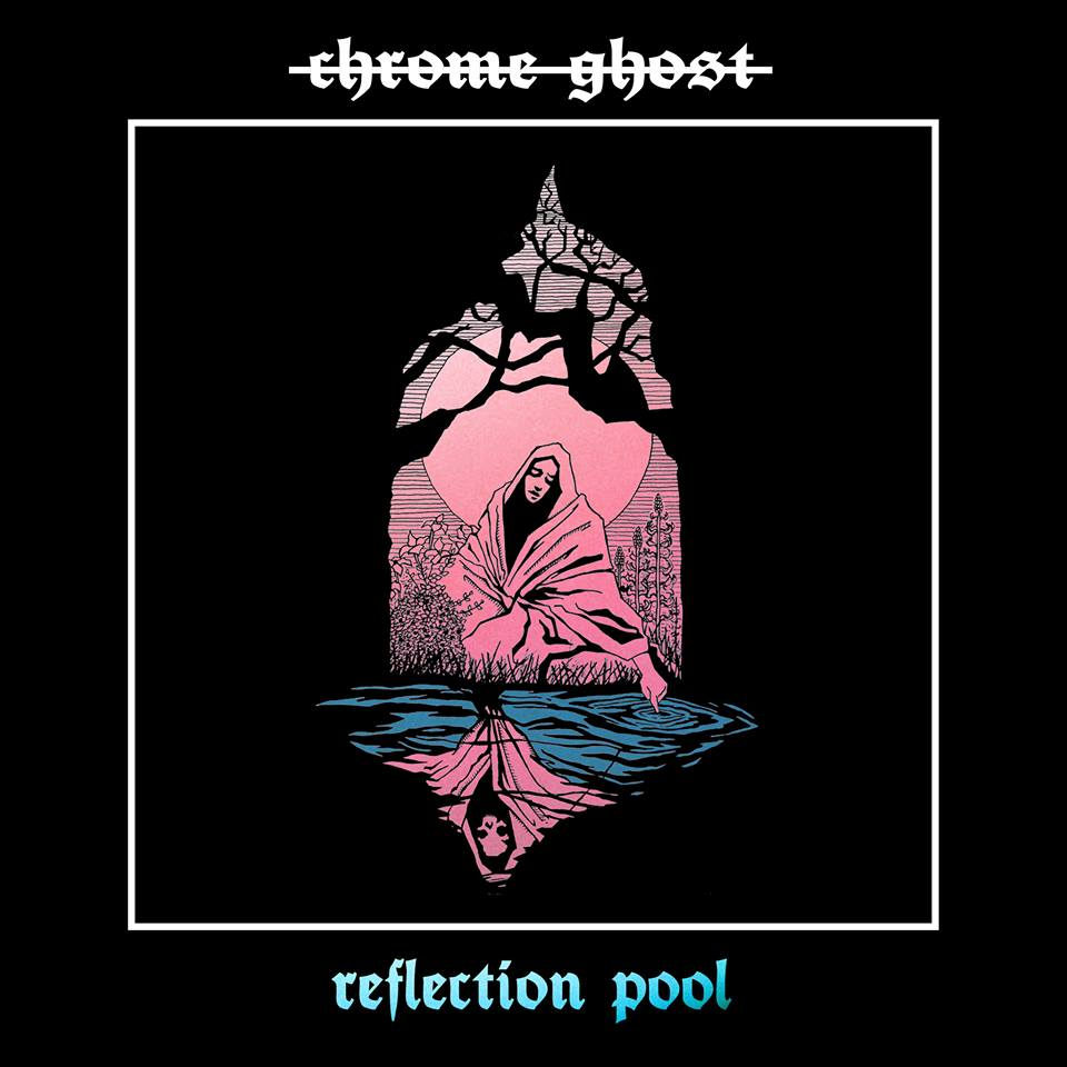 Chrome Ghost – Reflection Pool (Review)