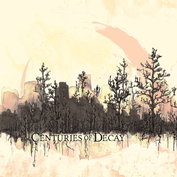 Centuries of Decay – Centuries of Decay (Review)