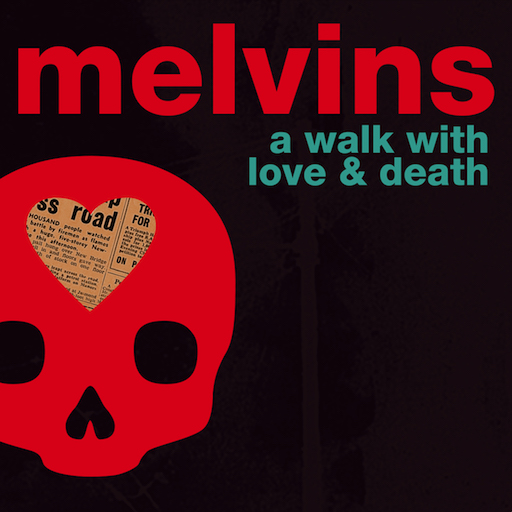 Melvins – A Walk with Love and Death (Review)