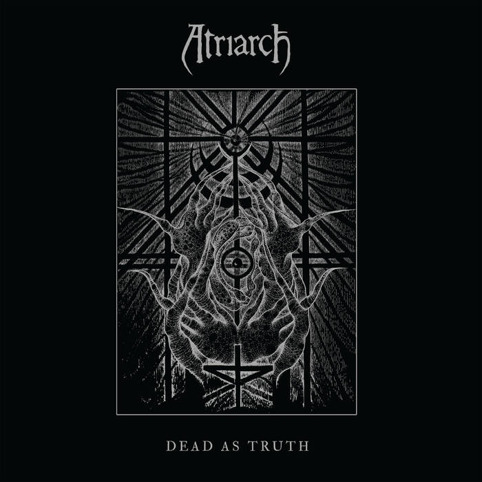Atriarch – Dead as Truth(Review)