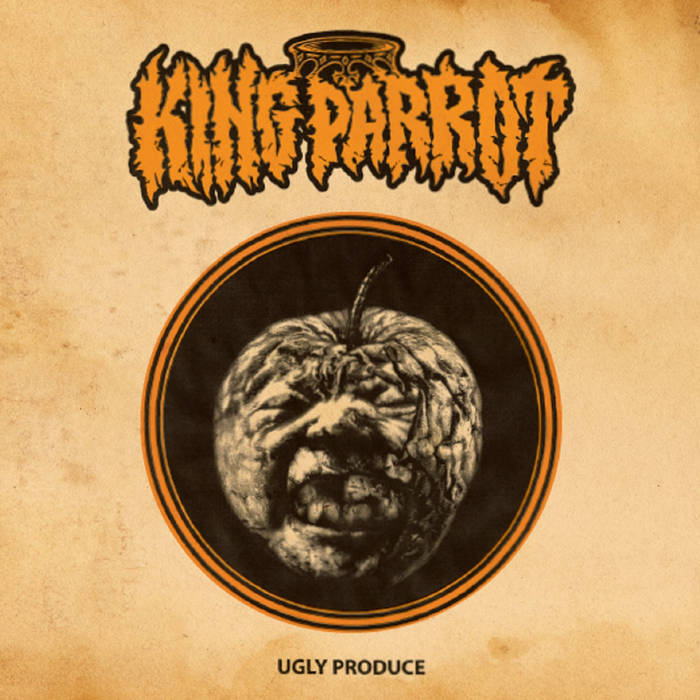 King Parrot – Ugly Produce(Review)