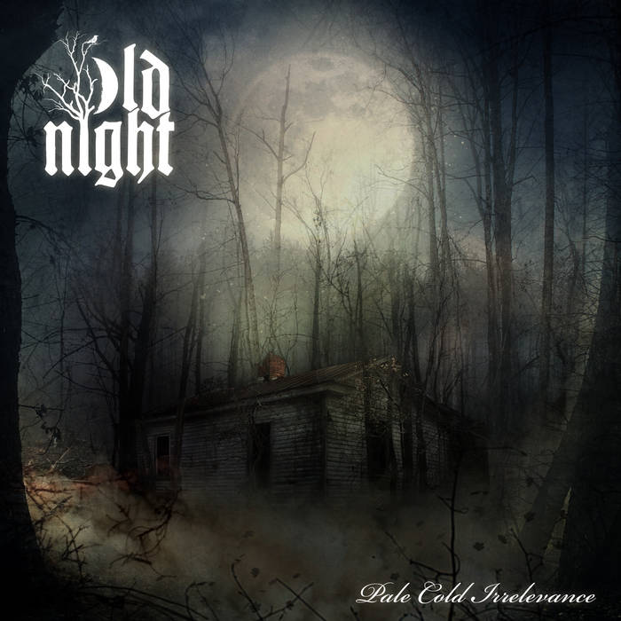 Old Night – Pale Cold Irrelevance(Review)
