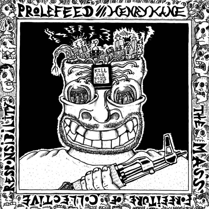 Prolefeed/Henry Kane – The Mass Forfeiture of Collective Responsibility – Split (Review)