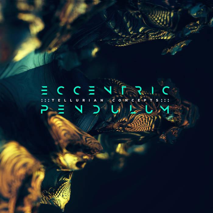 Eccentric Pendulum – Tellurian Concepts(Review)