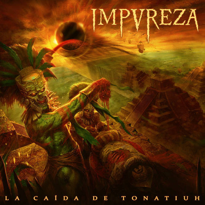 Impureza – La Caída de Tonatiuh(Review)