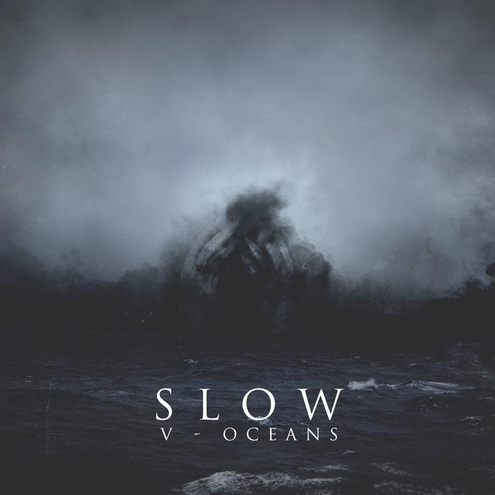 Slow – V – Oceans(Review)