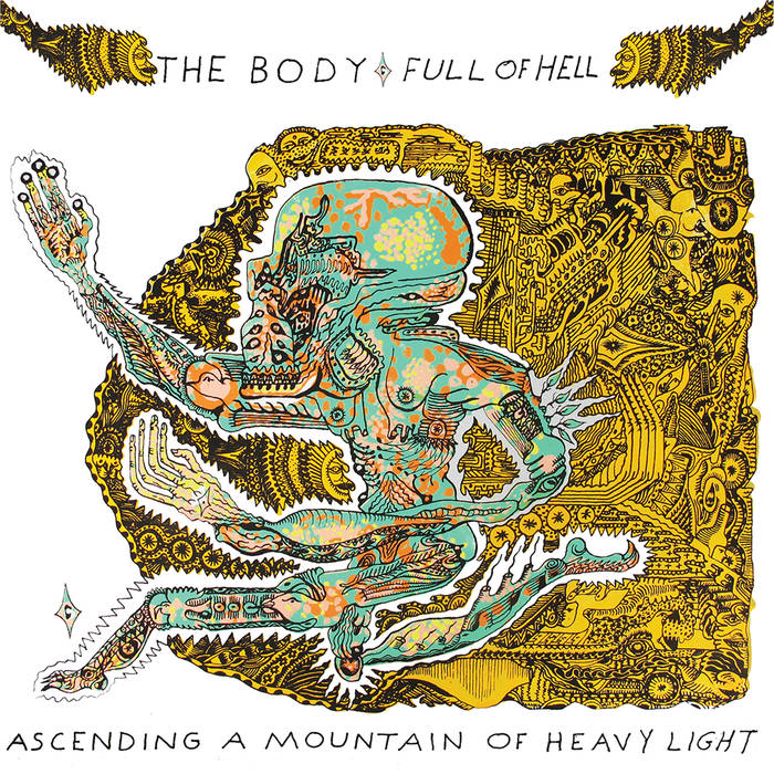 The Body & Full of Hell – Ascending a Mountain of Heavy Light(Review)