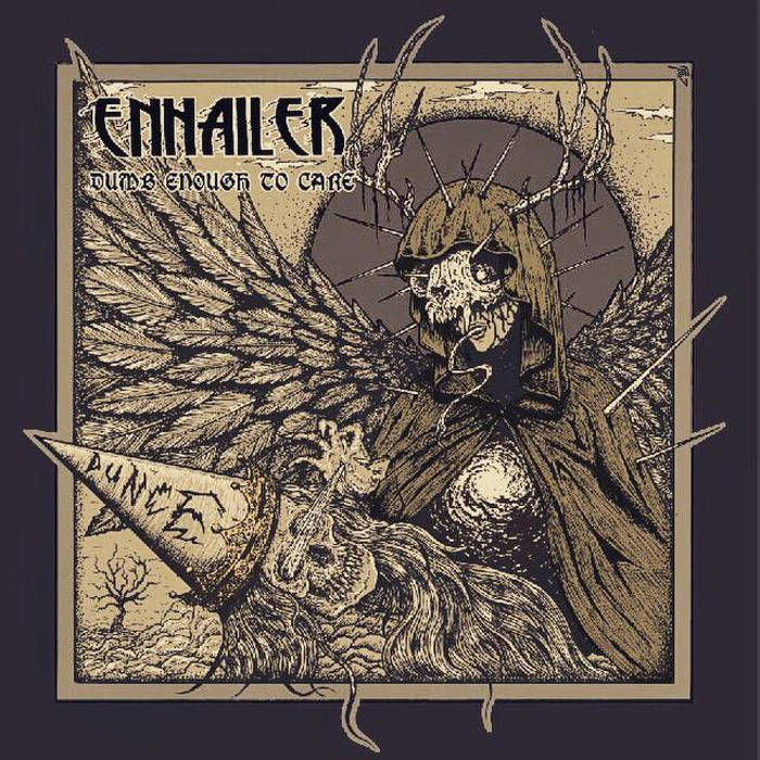Enhailer – Dumb Enough to Care(Review)