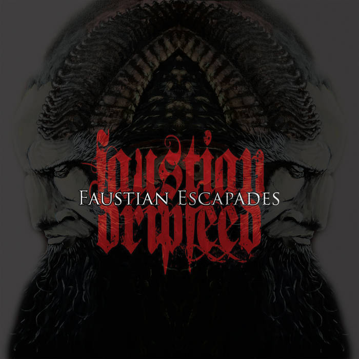 Faustian Dripfeed – Faustian Escapades (Review)