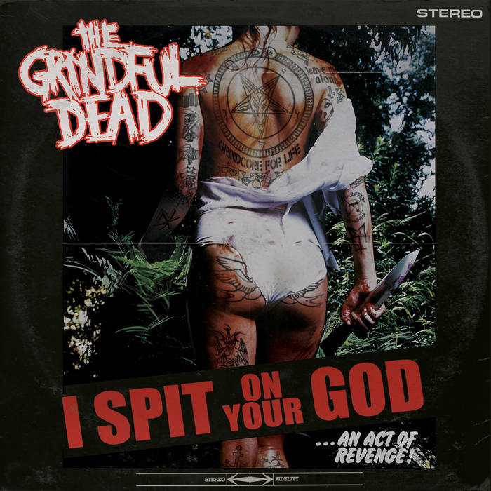 The Grindful Dead – I Spit on Your God(Review)