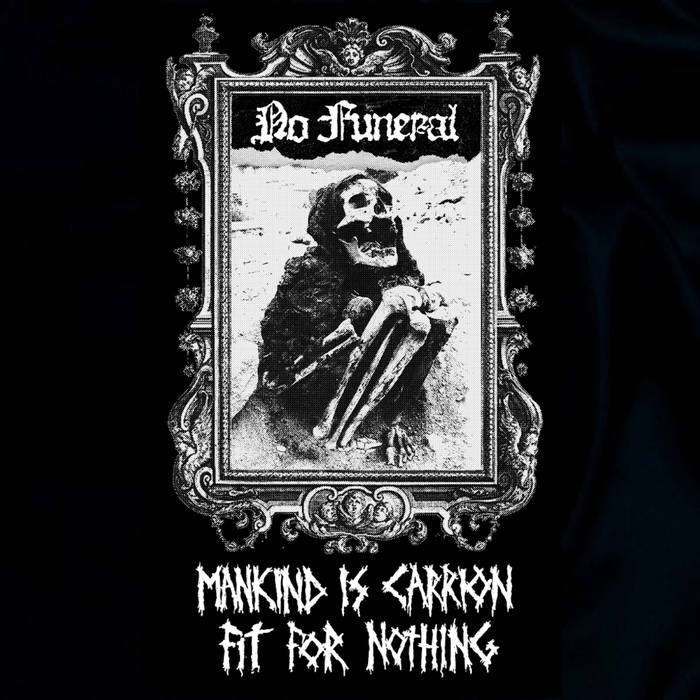 No Funeral – Mankind Is Carrion, Fit for Nothing(Review)
