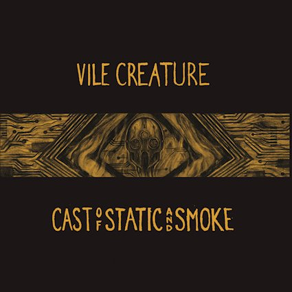 Vile Creature – Cast of Static and Smoke(Review)