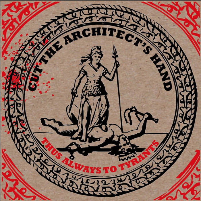 Cut the Architect's Hand – Thus Always to Tyrants (Review)