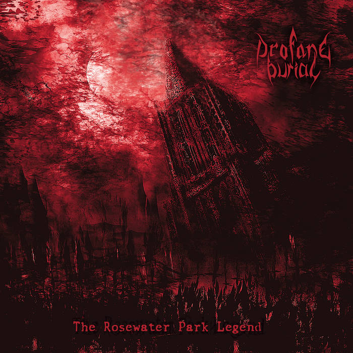 Profane Burial – The Rosewater Park Legend (Review)