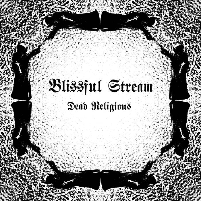 Blissful Stream – Dead Religious(Review)