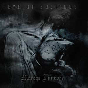 Eye of Solitude Marche Funebre