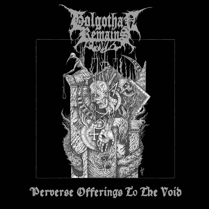 Golgothan Remains – Perverse Offerings to the Void (Review)