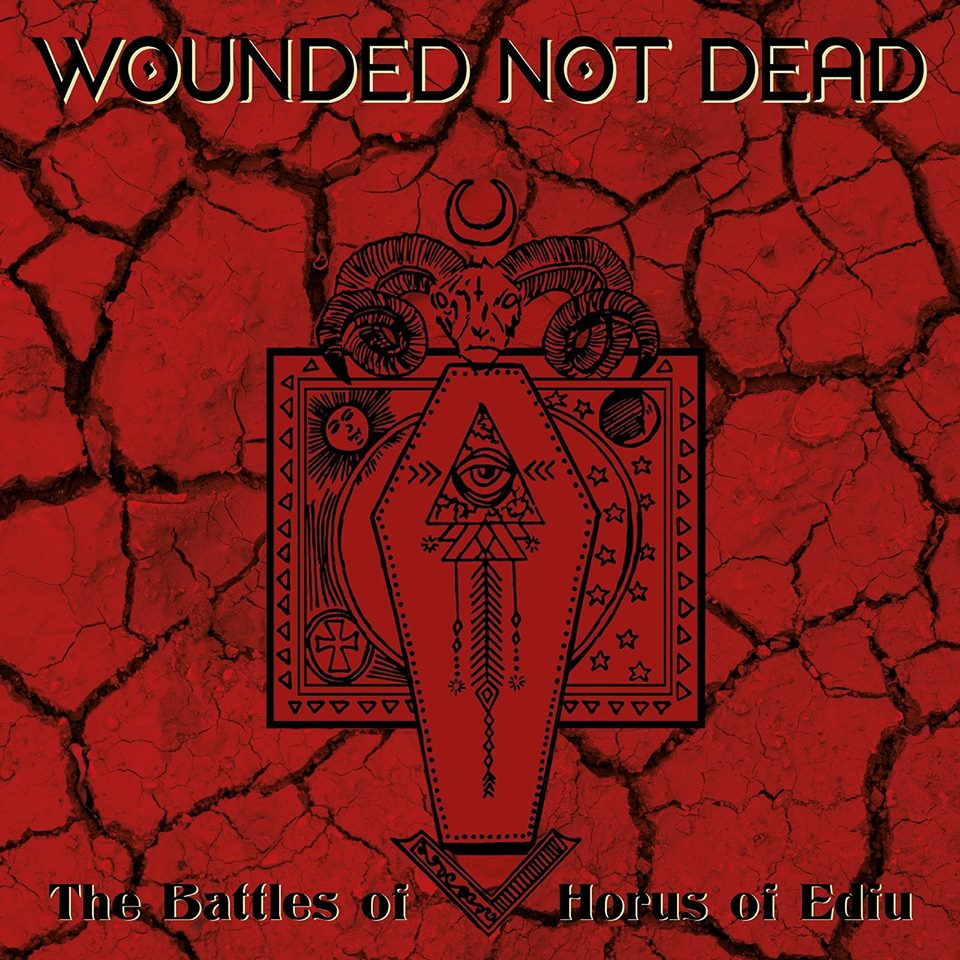 Wounded Not Dead – The Battles of Horus of Edfu(Review)