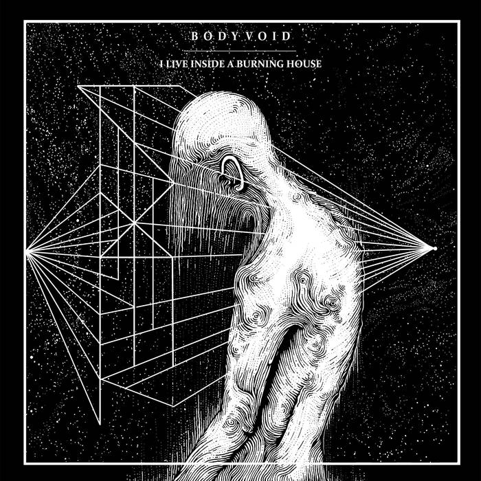 Body Void – I Live Inside a Burning House (Review)