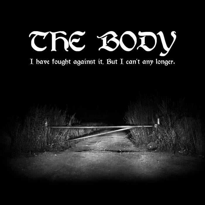 The Body – I Have Fought Against It, but I Can't Any Longer (Review)