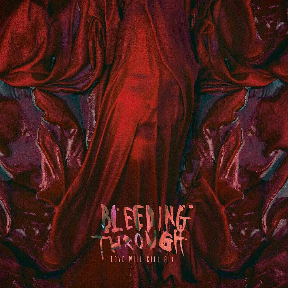 Bleeding Through – Love Will Kill All(Review)