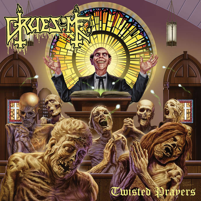 Gruesome – Twisted Prayers(Review)