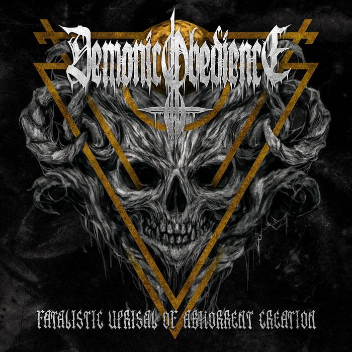 Demonic Obedience – Fatalistic Uprisal of Abhorrent Creation (Review)