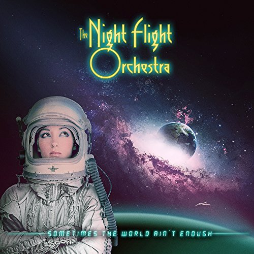 The Night Flight Orchestra – Sometimes the World Ain't Enough (Review)