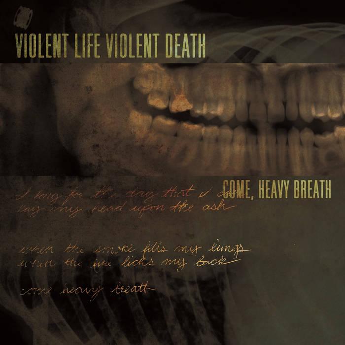 Violent Life Violent Death – Come, Heavy Breath(Review)