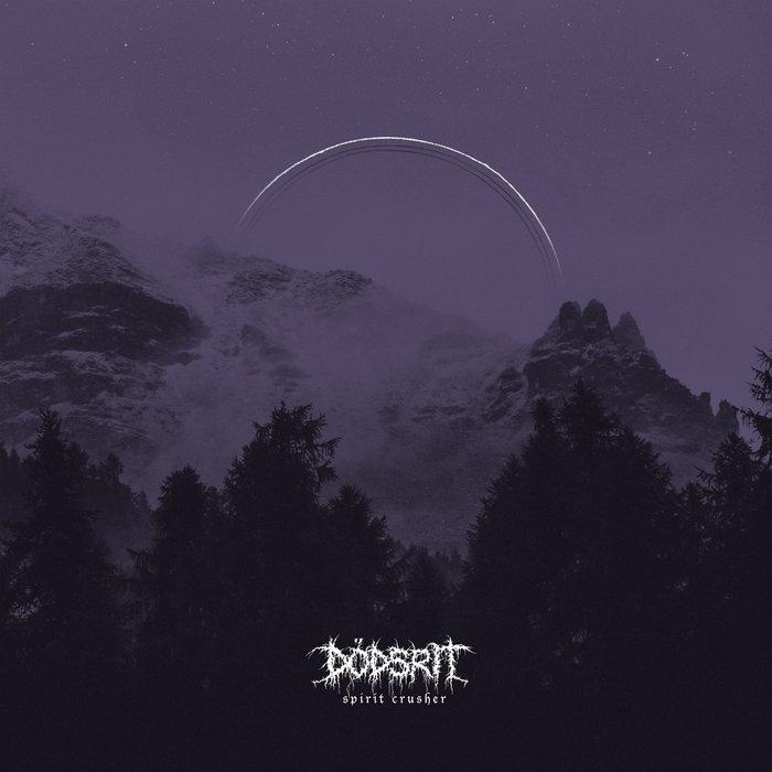 Dödsrit – Spirit Crusher(Review)
