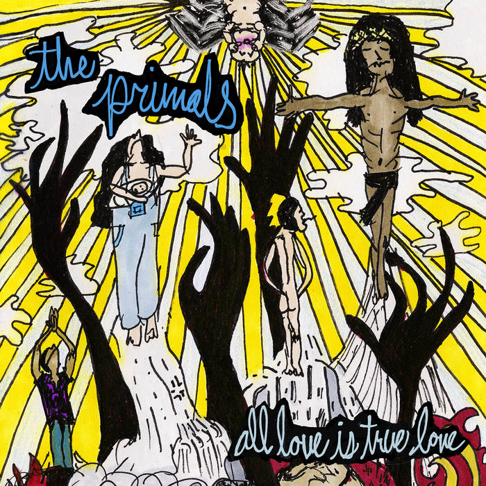The Primals – All Love Is True Love(Review)