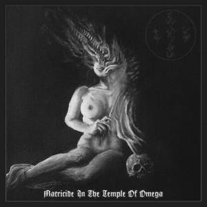 Ævangelist - Matricide in the Temple of Omega