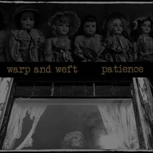 Warp and Weft - Patience
