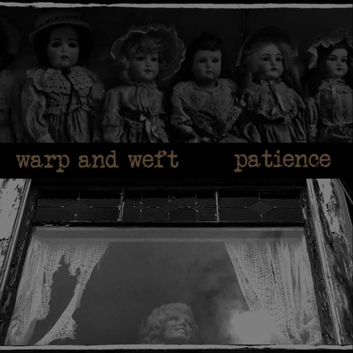 Warp and Weft – Patience(Review)