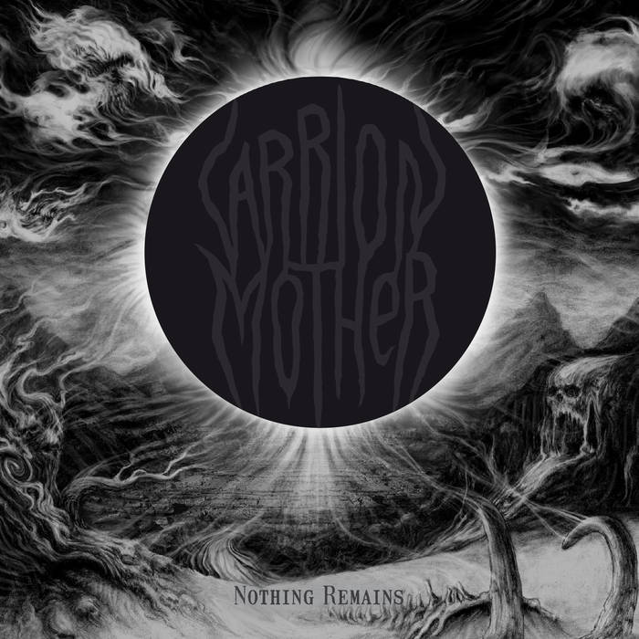 Carrion Mother – Nothing Remains(Review)