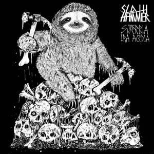 Sloth Hammer - Superbia Ira Acedia