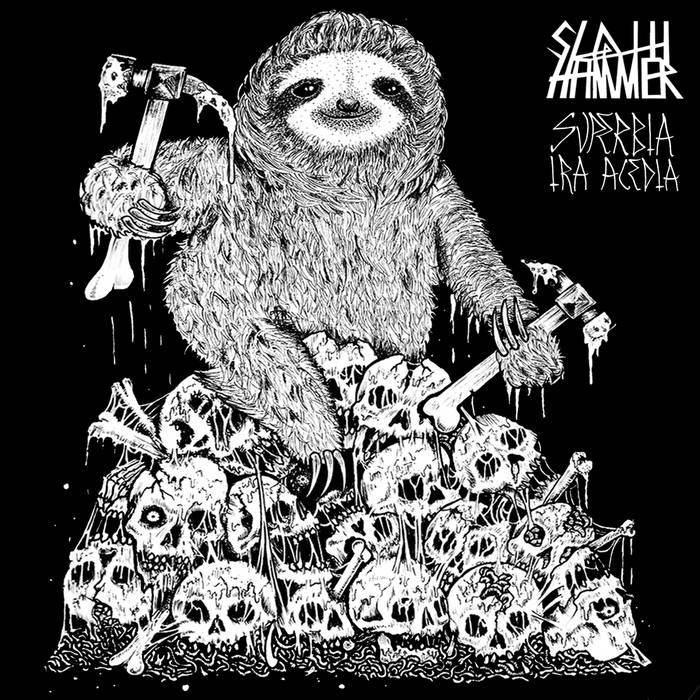 Sloth Hammer – Superbia Ira Acedia (Review)