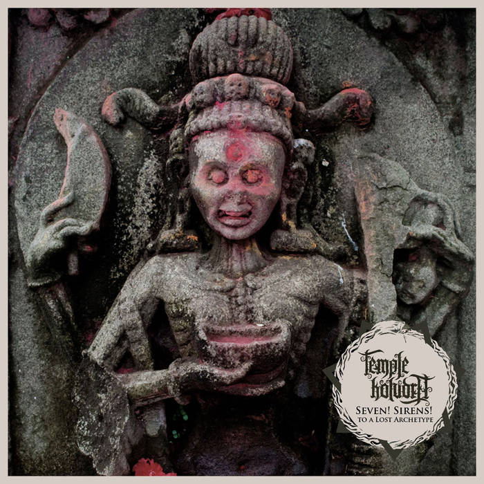 Temple Koludra – Seven! Sirens! To a Lost Archetype(Review)