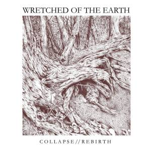 Wretched of the Earth - Collapse - Rebirth