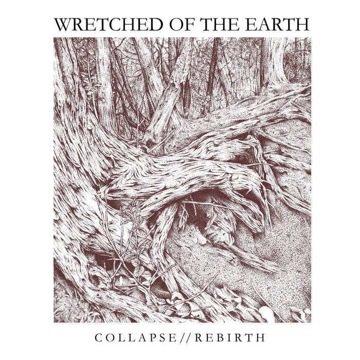 Wretched of the Earth – Collapse//Rebirth (Review)