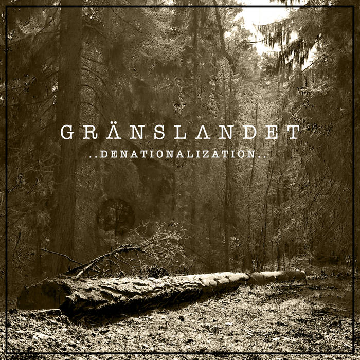 Gränslandet – Denationalization (Review)