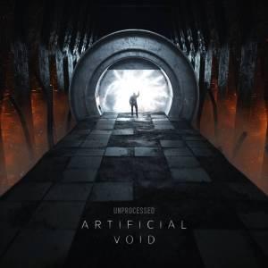 Unprocessed - Artificial Void