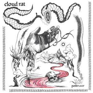 Cloud Rat - Pollinator Do Not Let Me Off the Cliff